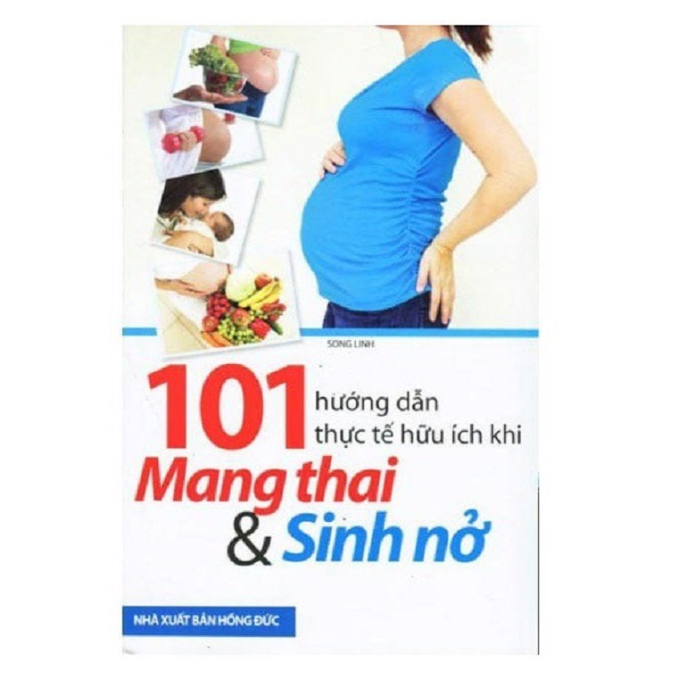 101 hướng dẫn thực tế và hữu ích mang thai sinh nở
