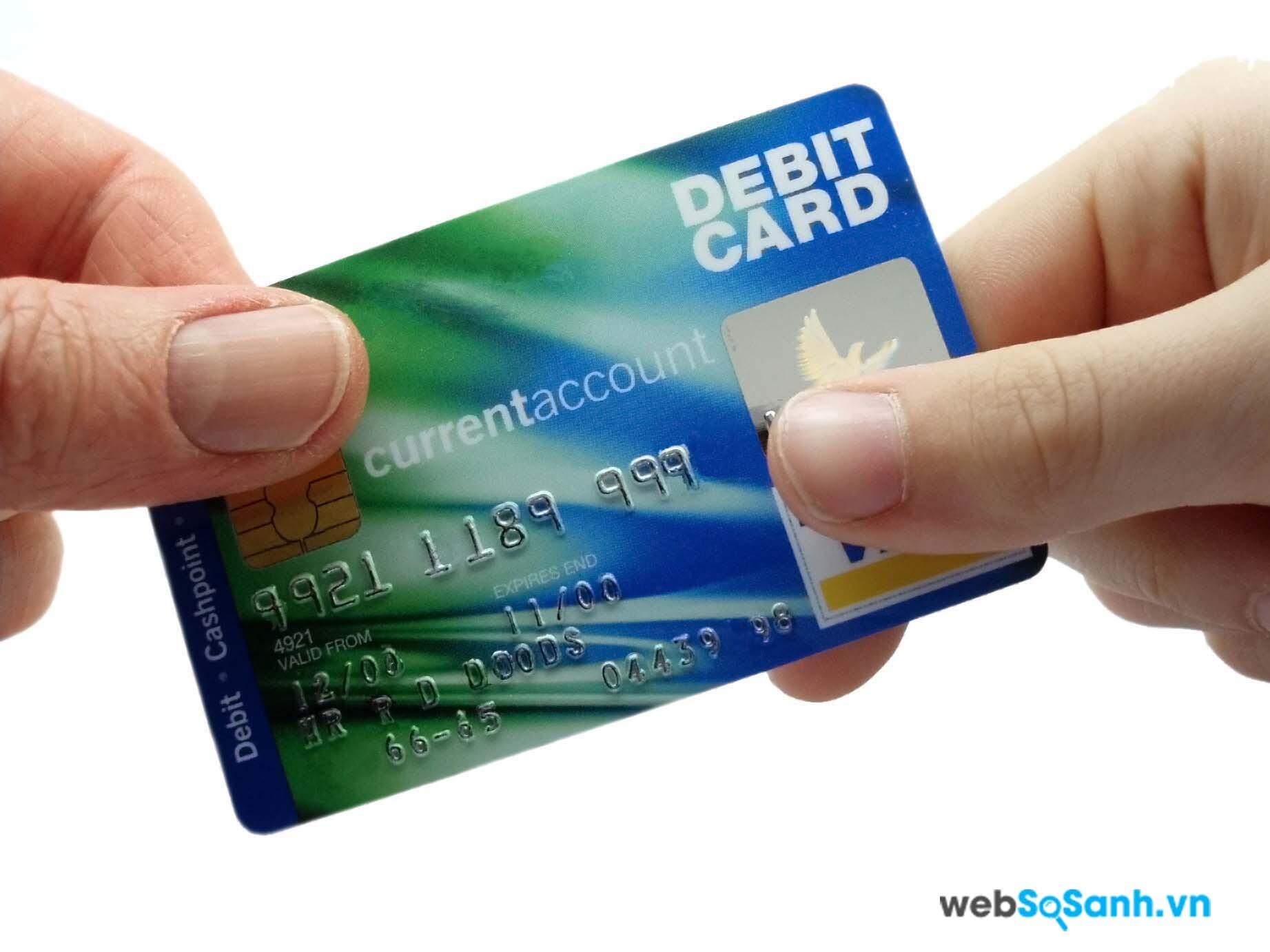 Thẻ ghi nợ là một trong những thẻ thanh toán hữu dụng
