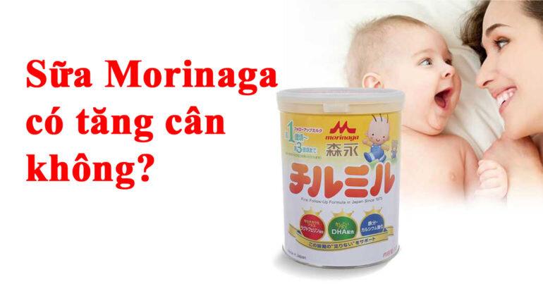 Sữa Morinaga có tăng cân không?
