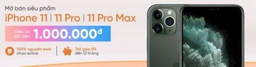 Mở bán siêu phẩm iPhone 11 / 11 Pro / 11 Pro Max Siêu ưu đãi tới 1 triệu đồng.