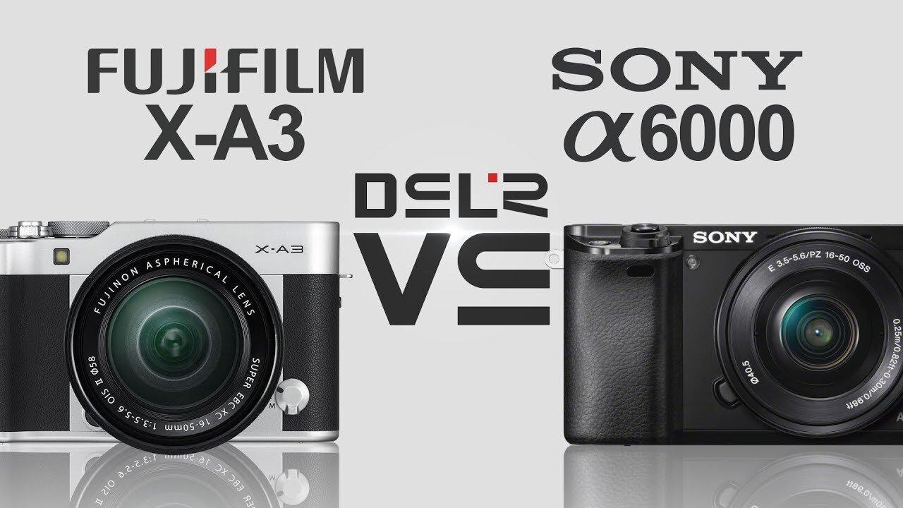 Máy ảnh Fujifilm hay Sony A6000 chụp tốt hơn?