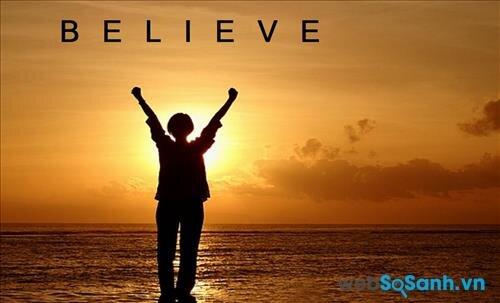 Hãy tin tưởng vào chính mình!