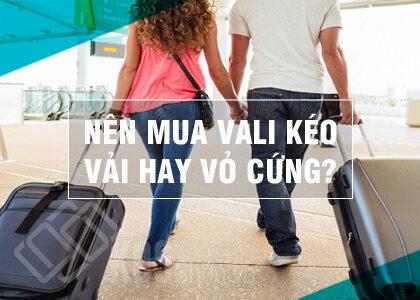 Nên chọn loại vali nào?