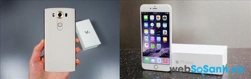 Thiết kế của LG V10 và Apple iPhone 6S Plus