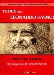 Tư duy như Leonardo Da Vinci: Bảy nguyên tắc để trở thành thiên tài