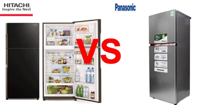 So sánh nên mua tủ lạnh Hitachi hay tủ lạnh Panasonic ?