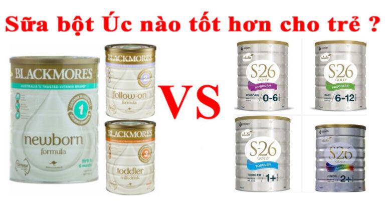 So sánh sữa Blackmores và S26 Gold Úc : sữa nào giúp bé phát triển tốt hơn ?