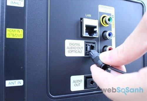 Không phải tivi hay amply nào cũng có cổng Optical, vì vậy bạn nên tìm hiểu trước khi kết nối