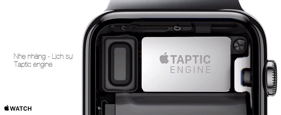 Đồng hồ thông minh Apple Watch taptic engine