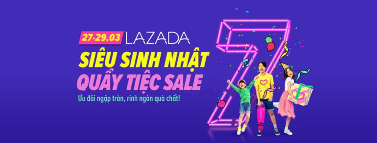 Siêu sinh nhật, quẩy tiệc sale ưu đãi ngập tràn rinh ngàn quà chất của Lazada diễn ra từ 27/3 - 29/3/2019