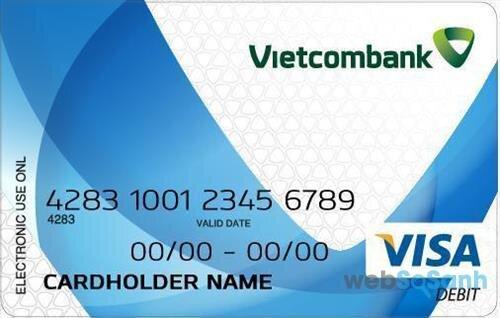 Thẻ Visa Debit ngân hàng Vietcombank - hạn mức tiêu dùng cao