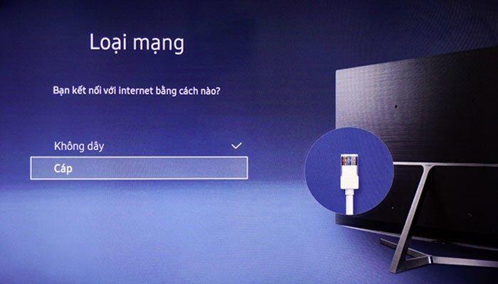 Chọn vào mục Cáp trước khi cắm dây LAN vào tivi