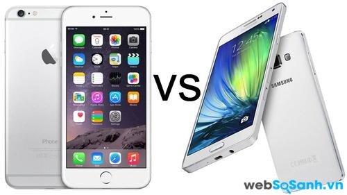 iPhone 6 Plus và Galaxy A7