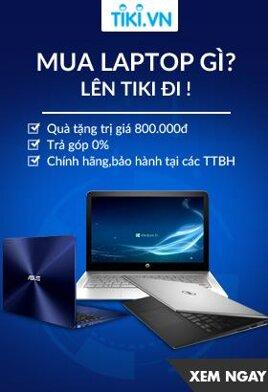 [ Tiki ] Mua laptop gì lên tiki đi. Cực nhiều ưu đãi hấp dẫn. Click XEM NGAY!