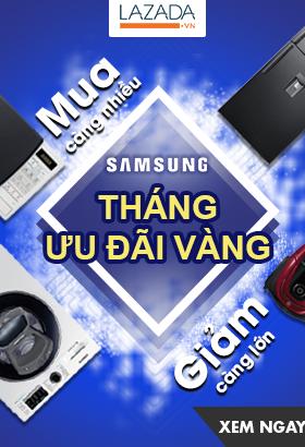 [ Lazada.vn ] Samsung. Tháng ưu đãi vàng. Mua càng nhiều. Giảm càng lớn. Click XEM NGAY!