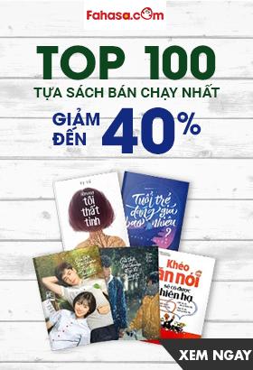 [ Fahasa.com ] Top 100 tựa sách bán chạy nhất. Giảm đến 40%.  Click XEM NGAY!
