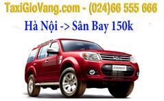 Taxi Hà Nội – Sân Bay Nội Bài giá siêu rẻ chỉ 150,000 đồng