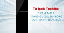 10 tủ lạnh Toshiba inverter dưới 7 triệu đáng mua nhất thị trường hiện nay