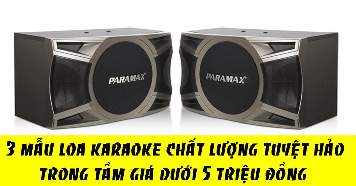3 chiếc loa karaoke chất lượng tuyệt hảo trong trong tầm giá dưới 5 triệu đồng