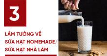 3 lầm tưởng chết người về sữa hạt nhà làm tốt hơn sữa hạt chế biến sẵn – Bạn đã biết ?