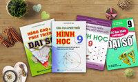 4 cuốn sách tham khảo môn Toán học sinh lớp 9 nhất định phải có
