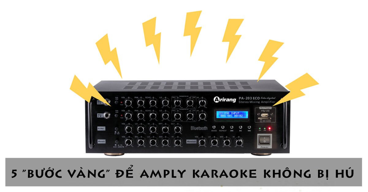 5 bước 'vàng' để amply karaoke không bị hú