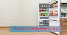 5 điều bạn cần làm khi mới mua tủ lạnh về