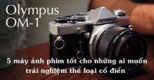 5 lựa chọn máy ảnh phim giá tốt cho những ai đam mê thể loại cổ điển