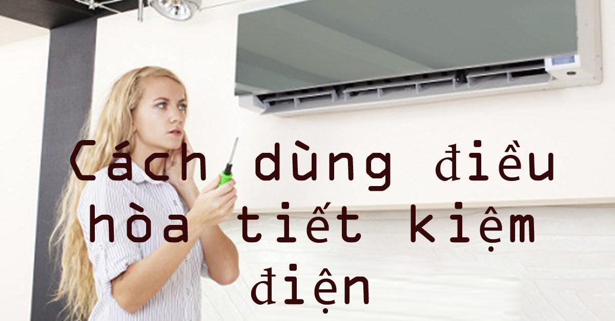 5 lưu ý để sử dụng điều hòa tiết kiệm điện mà vẫn mát lạnh trong ngày nắng nóng 40 độ C