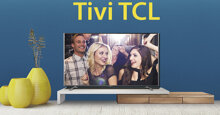 5 lý do bạn nên chọn mua tivi TCL trong năm 2018