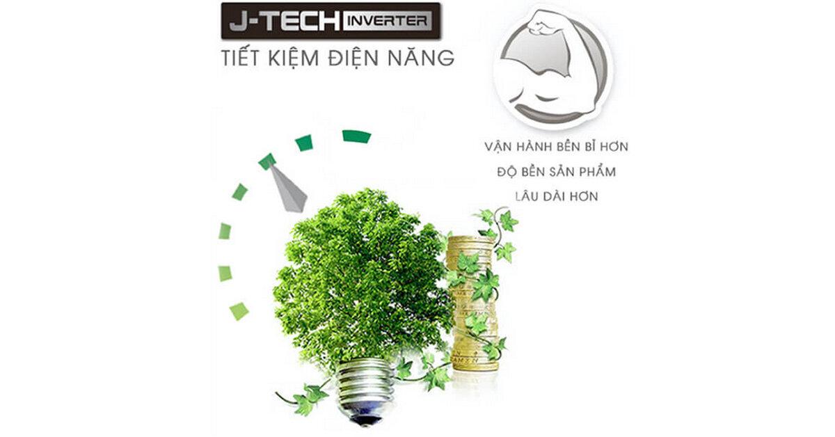 Sản phẩm tiết kiệm điện năng với công nghệ J-Tech Inverter