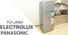 Chọn mua tủ lạnh Panasonic hay Electrolux trong năm 2018