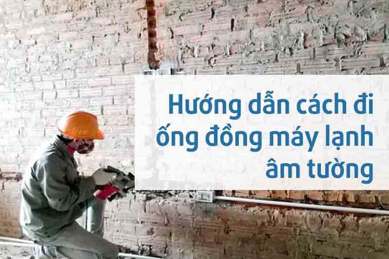 đi ống đồng âm tường để đảm bảo tính thẩm mỹ