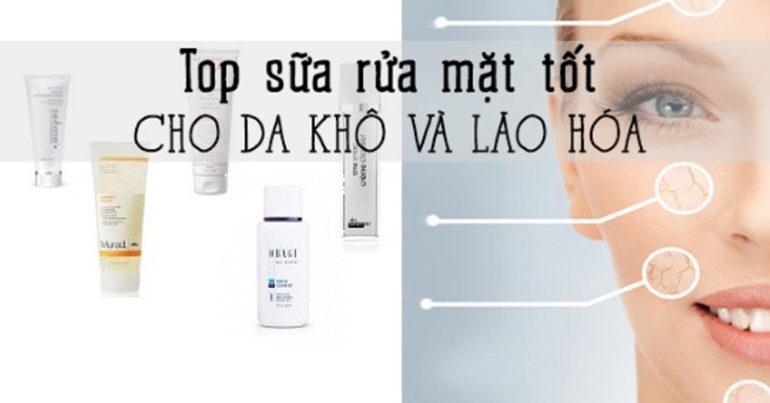 Top sữa rửa mặt dành cho da khô