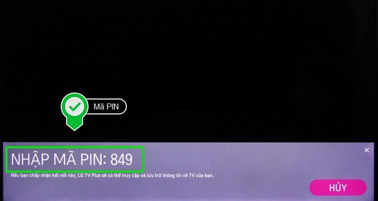 Nhập mã PIN nhìn thấy trên tivi rồi chọn GỬI
