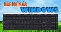 Tổng hợp cách mở bàn phím ảo trên Windows XP/7/8/8.1/10