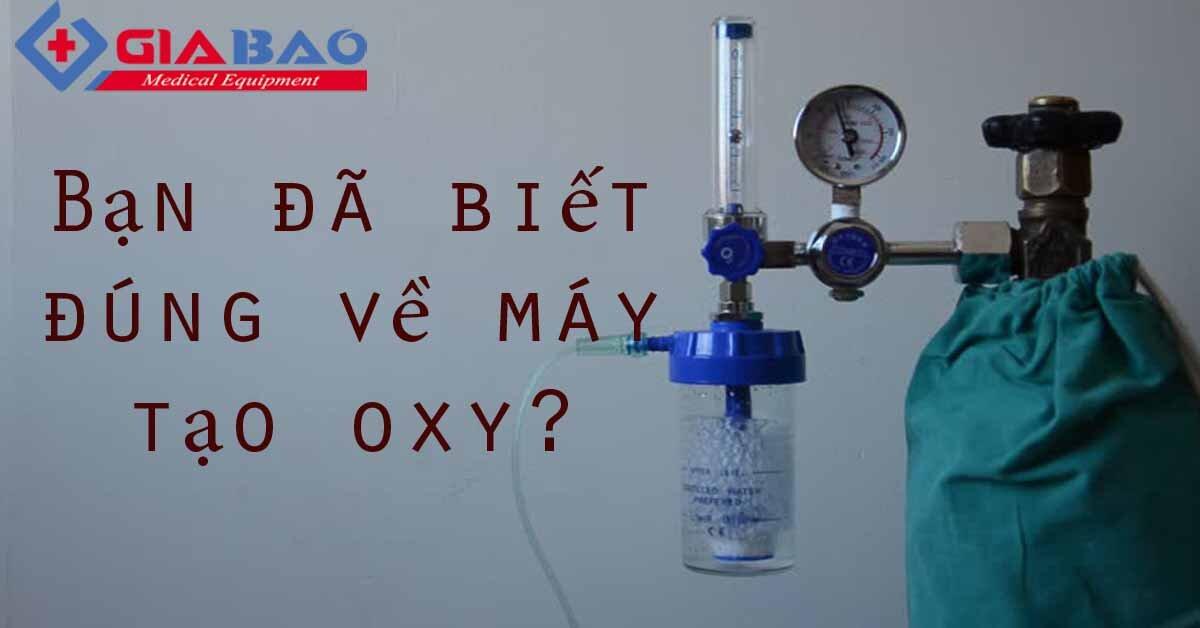 Bạn đã hiểu rõ và biết cách lựa chọn máy tạo khí oxy tốt nhất chưa?