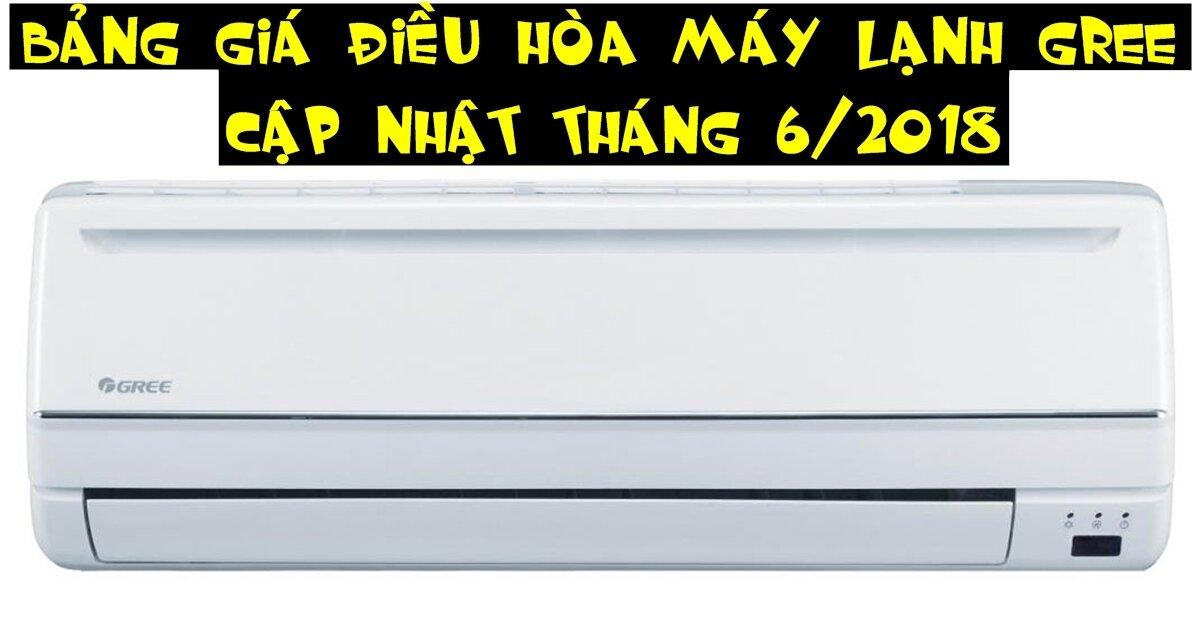 Bảng giá điều hòa máy lạnh Gree mới nhất (cập nhật tháng 6/2018)