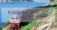 Bảng giá vé tàu Tết Nguyên đán Canh Tý 2020