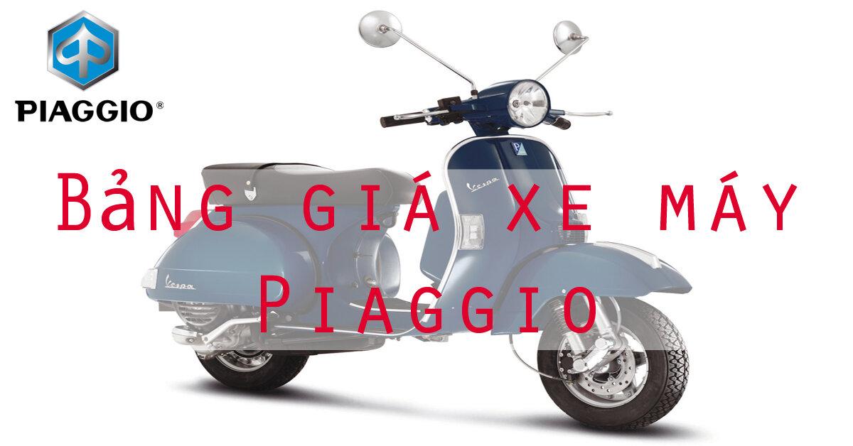 Bảng giá xe máy tay ga Piaggio mới nhất hiện nay 3/2018