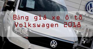 Bảng giá xe ô tô Volkswagen cập nhật mới nhất năm 2018
