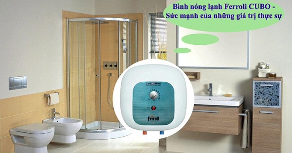 Bình nóng lạnh Ferroli Cubo – Giải pháp lý tưởng cho phòng tắm hẹp