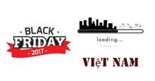 Black Friday Việt Nam 2017 vào ngày nào ? Có khuyến mãi giảm giá ở đâu ?