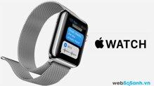 Cập nhật thông tin về Apple Watch ngày phát hành, giá cả và thiết kế (Phần 1)