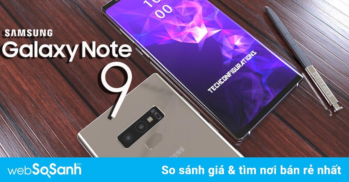 Cấu hình Samsung Galaxy Note 9 sẽ mạnh mẽ nhường nào?
