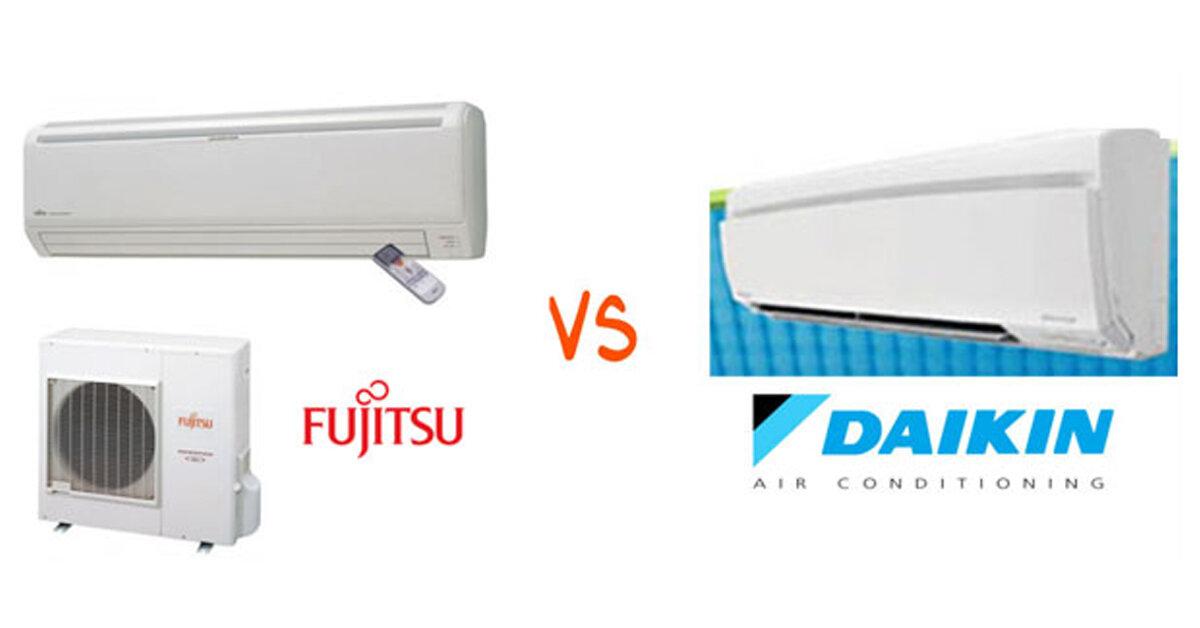 Chọn mua điều hòa Fujitsu hay Daikin ?