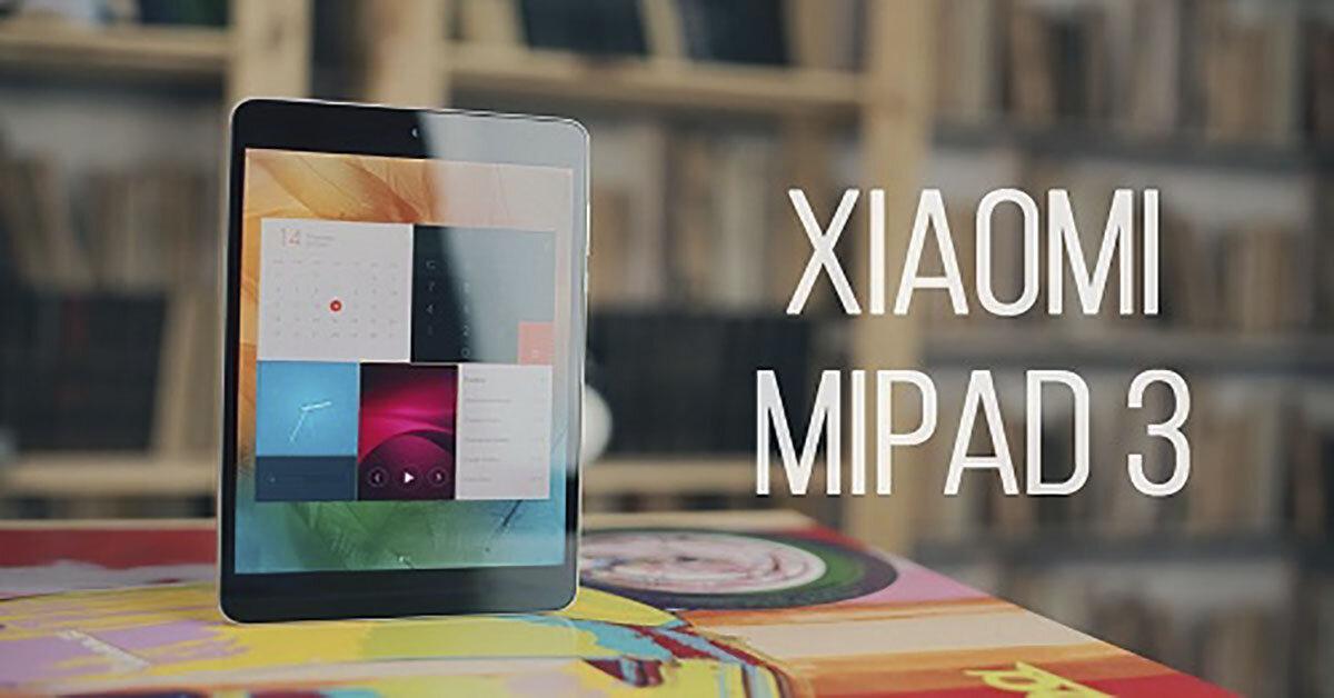 Có nên mua máy tính bảng Xiaomi MiPad 3 không?