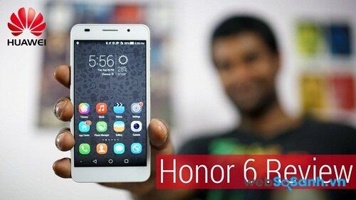 Đánh giá chiếc điện thoại thông minh Huawei Honor 6