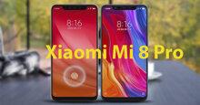 """Đánh giá điện thoại Xiaomi Mi 8 Pro: Chiếc flagship """"ngon, bổ, rẻ"""" trong phân khúc giá 15 triệu đồng"""