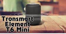 Đánh giá loa bluetooth Tronsmart Element T6 Mini: Giá rẻ, chất âm thiên bass, có chống nước IPX6